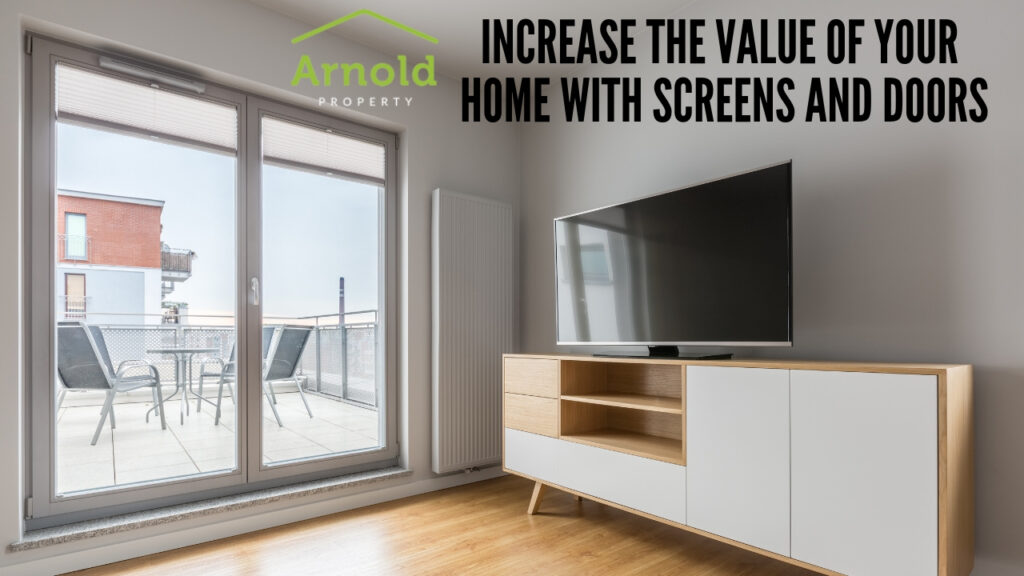 Increase the Value of Your Home with Screens and Doors