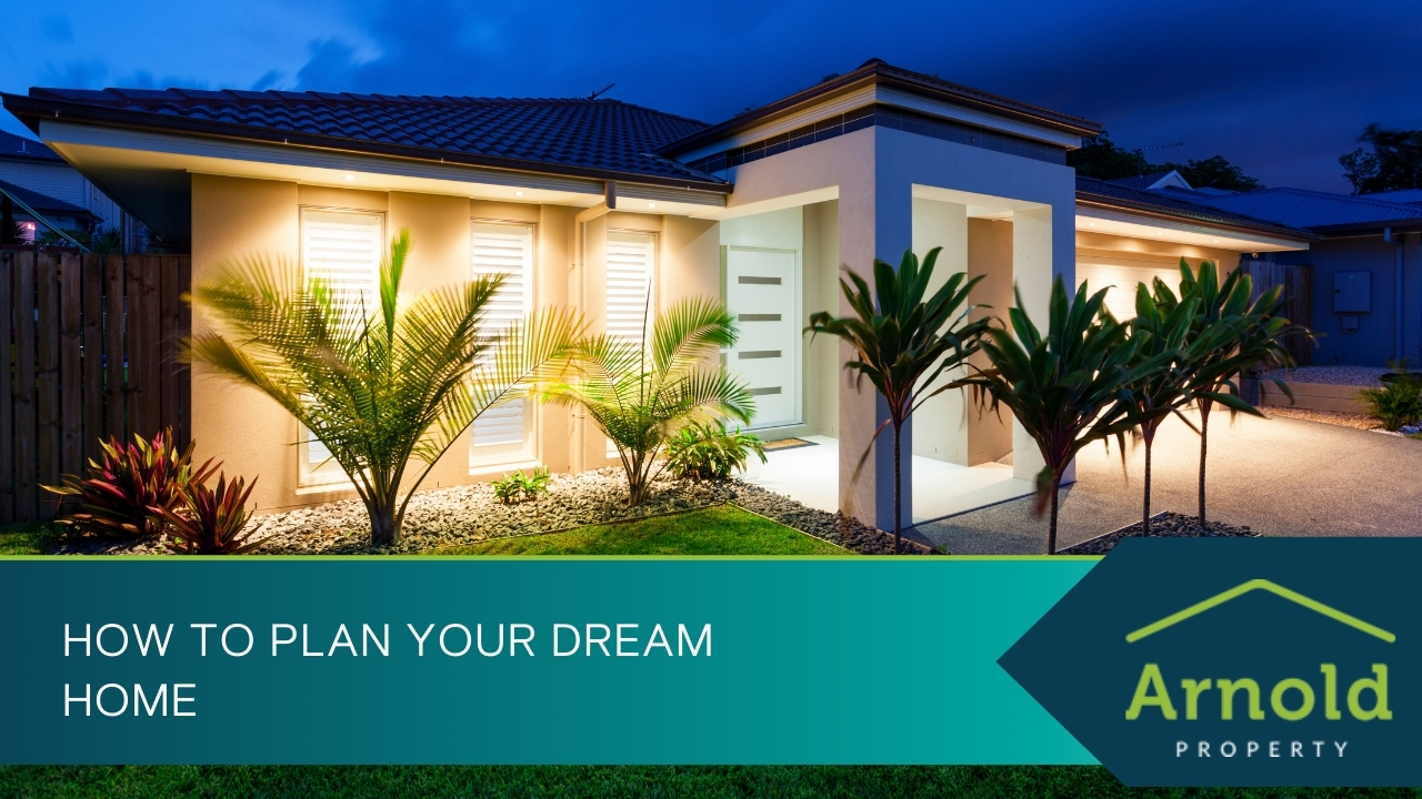 How to Plan Your Dream Home