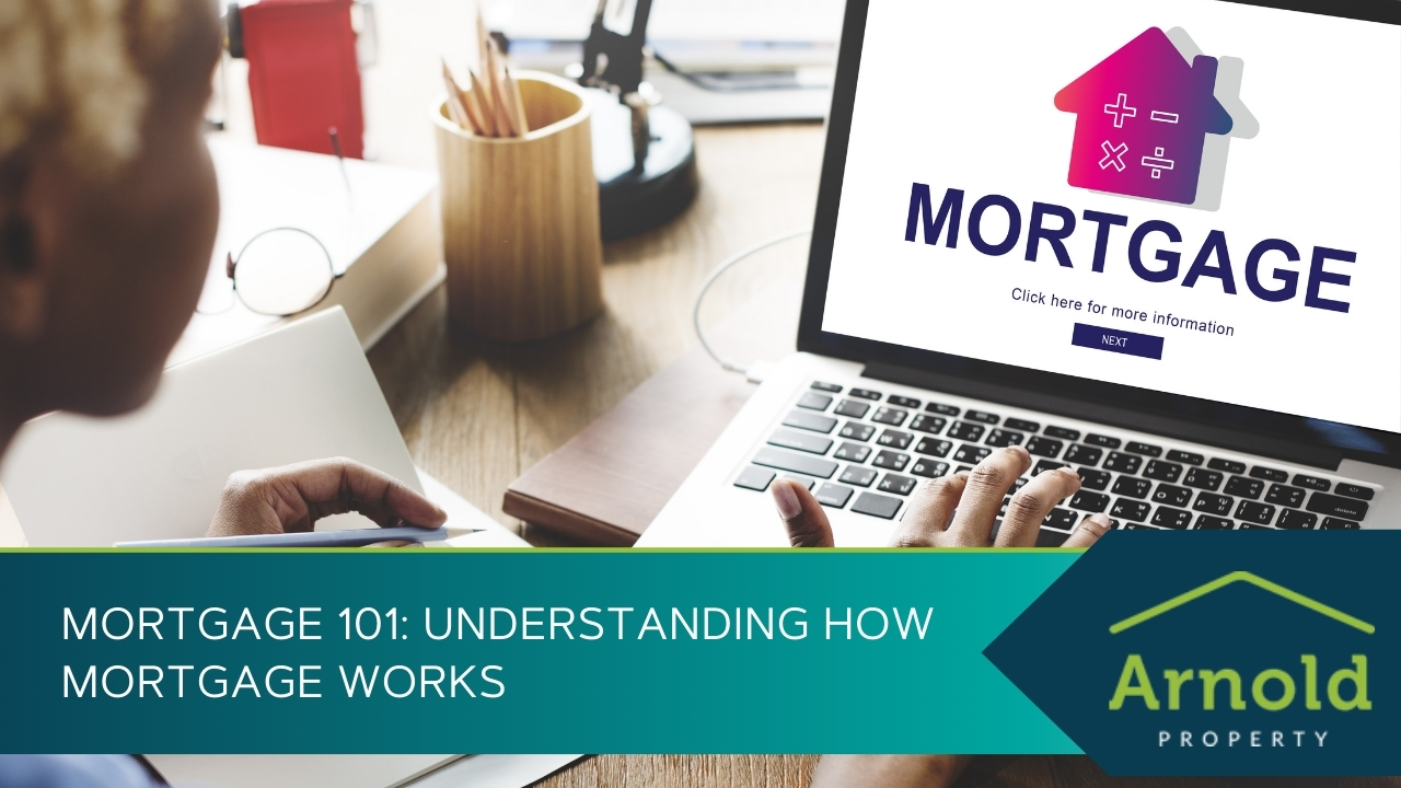 Mortgage 101 Understanding How Mortgage Works